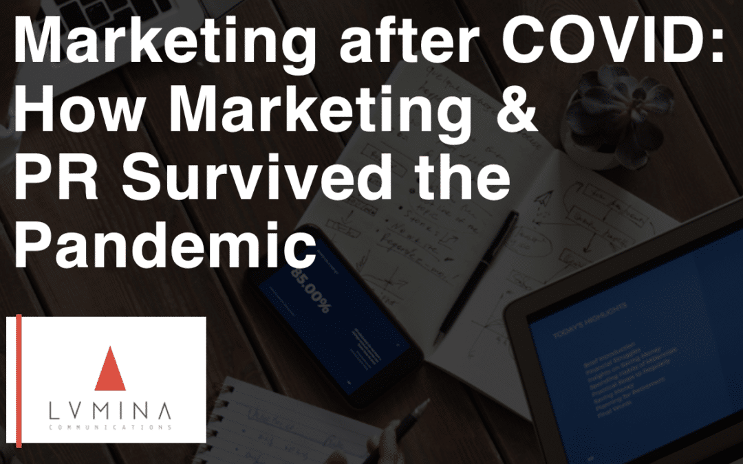 Marketing After Covid: How Marketing and PR Survived the Pandemic